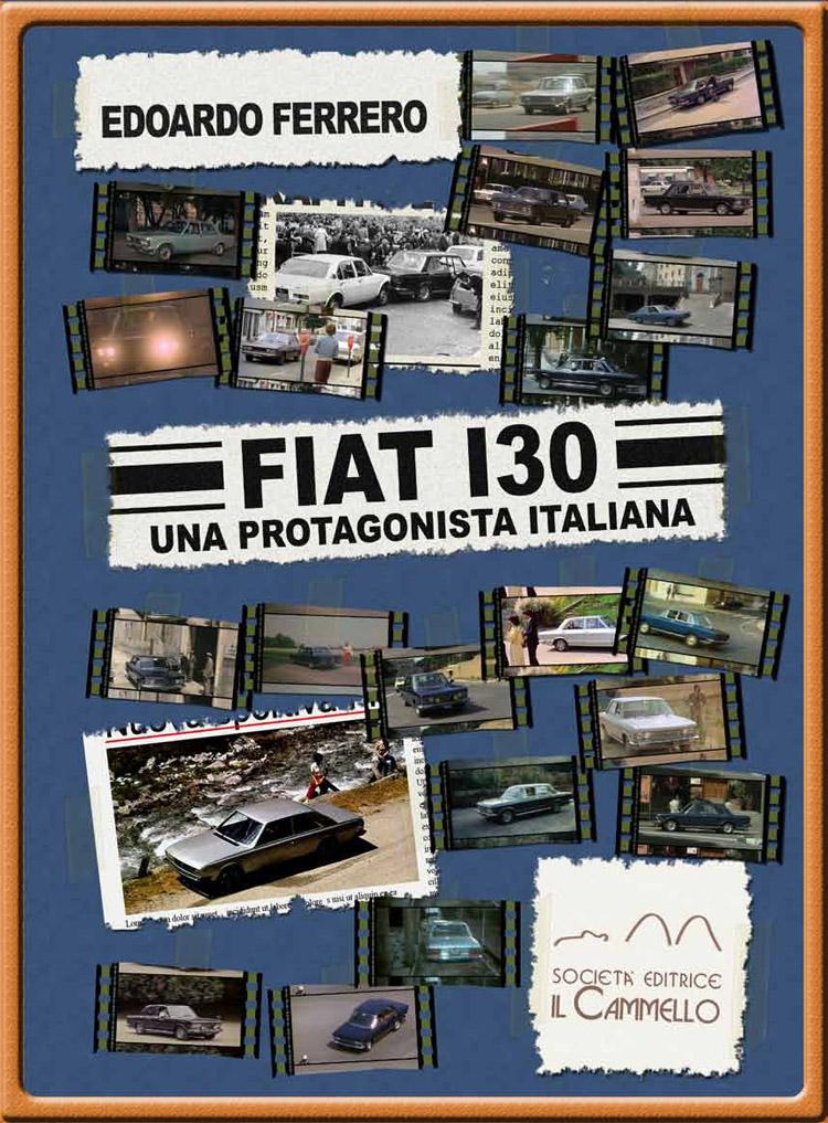 Fiat 130: una protagonista italiana